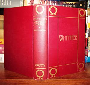 THE COMPLETE POETICAL WORKS OF JOHN GREENLEAF WHITTIER: Whittier, John Greenleaf