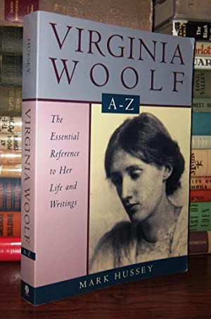 VIRGINIA WOOLF A TO Z A Comprehensive Reference for Students, Teachers, and Common Readers to Her ...