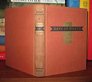 DAYS OF WRATH: Malraux, Andre