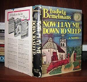 NOW I LAY ME DOWN TO SLEEP: Bemelmans, Ludwig