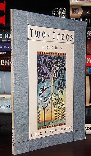 TWO TREES Poems: Voigt, Ellen Bryant