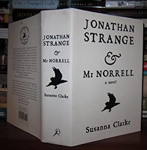 JONATHAN STRANGE & MR. NORRELL A Novel: Clarke, Susanna