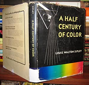 A HALF CENTURY OF COLOR: Sipley, Louis Walton