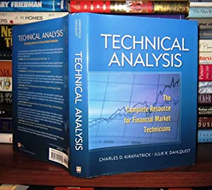 TECHNICAL ANALYSIS The Complete Resource for Financial: Kirkpatrick, Charles D,