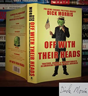 OFF WITH THEIR HEADS Signed 1st: Morris, Dick