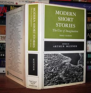 MODERN SHORT STORIES The Uses of Imagination: Mizener, Arthur (editor)