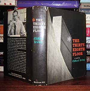 THE THIRTY-EIGHTH FLOOR: Irving, Clifford