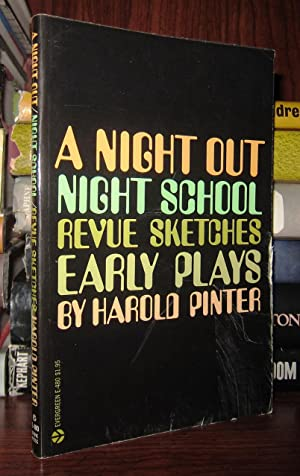A NIGHT OUT, NIGHT SCHOOL, REVUE SKETCHES Early Plays: Pinter, Harold