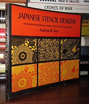 JAPANESE STENCIL DESIGNS 100 Outstanding Examples Collected: Tuer, Andrew W.