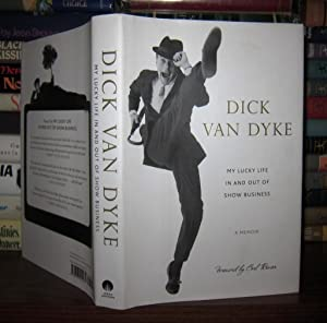MY LUCKY LIFE IN AND OUT OF SHOW BUSINESS A Memoir: Dyke, Dick Van