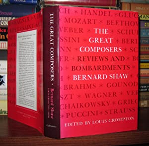 GREAT COMPOSERS Reviews and Bombardments by Bernard Shaw: Shaw, Bernard & Louis Crompton
