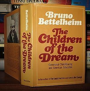 THE CHILDREN OF THE DREAM: Bettelheim, Bruno