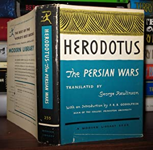 THE PERSIAN WARS: Herodotus; George Rawlinson (translated by) ; Francis R. B. Godolphin (...