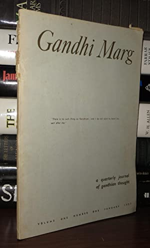 GANDHI MARG A Quarterly Journal of Gandhian Thought: Volume One, Number One, January 1957: George, ...