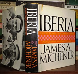 IBERIA Spanish Travels and Reflections: Michener, James A.