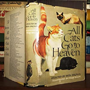 ALL CATS GO TO HEAVEN: Brown, Beth; Peggy Bacon (Illustrator)