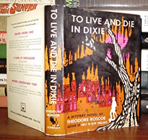 TO LIVE AND DIE IN DIXIE: Roscoe, Theodore