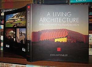 A LIVING ARCHITECTURE Frank Lloyd Wright and Taliesin Architects: Rattenbury, John; Wright, Frank ...
