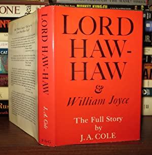 LORD HAW-HAW & William Joyce: Cole, J. A. (John Alfred)