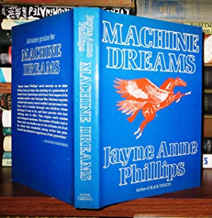 MACHINE DREAMS: Phillips, Jayne Anne