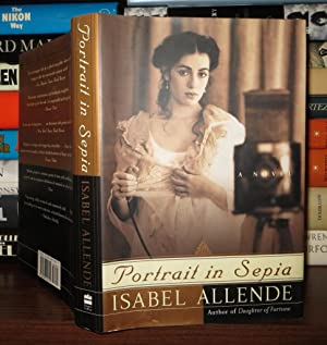 PORTRAIT IN SEPIA A Novel: Allende, Isabel; Spanish, Margaret Sayers Peden from the
