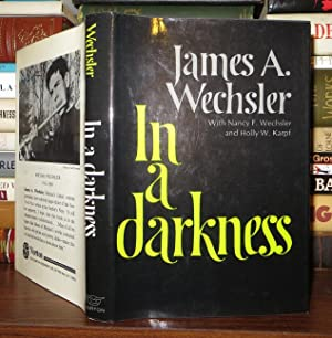 IN A DARKNESS: Wechsler, James Arthur