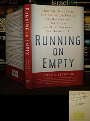 RUNNING ON EMPTY Signed 1st: Peterson, Peter G.