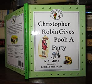CHRISTOPHER ROBIN GIVES POOH A PARTY: Milne, A. A.