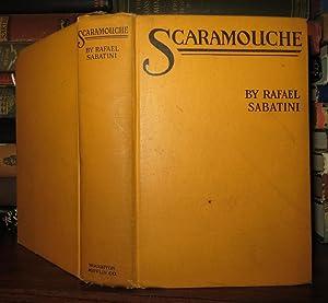 SCARAMOUCHE A Romance of the French Revolution: Sabatini, Rafael