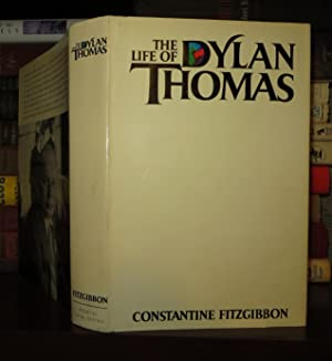 THE LIFE OF DYLAN THOMAS: Fitzgibbon, Constantine - Dylan Thomas