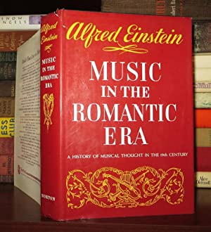 MUSIC IN THE ROMANTIC ERA A History: Einstein, Alfred
