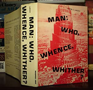 MAN Who, Whence, Whither?: Larson, Victor E.