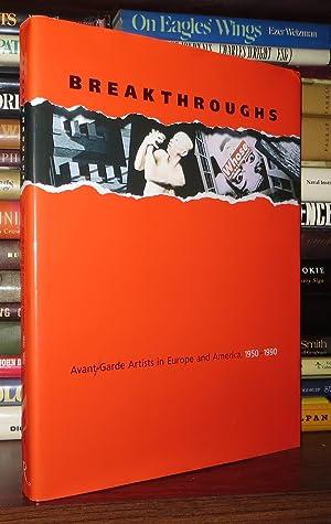 BREAKTHROUGHS Avant-Garde Artists in Europe and America, 1950-1990: Ashton, Dore