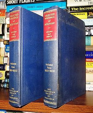 SELECTED WRITINGS OF BOLIVAR Volume One, 1810-1822.: Bolivar, Simón; Lecuna,