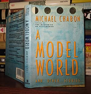 A MODEL WORLD & OTHER STORIES: Chabon, Michael