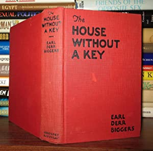 THE HOUSE WITHOUT A KEY: Biggers, Earl Derr