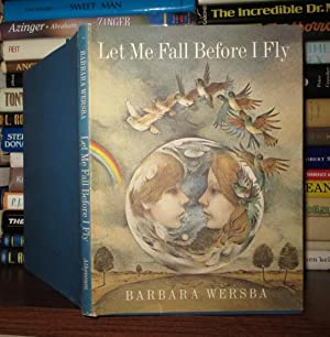 LET ME FALL BEFORE I FLY: Barbara Wersba, Mercer Mayer