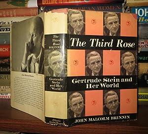 THE THIRD ROSE : Gertrude Stein and Her World: Stein, Gertrude - Brinnin, John Malcolm