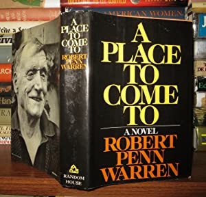 A PLACE TO COME TO: Warren, Robert Penn