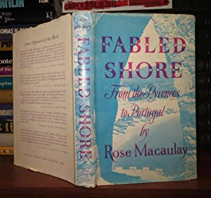 FABLED SHORE : From the Pyrenees to Portugal: Macaulay, Rose