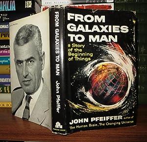 FROM GALAXIES TO MAN: Pfeiffer, John