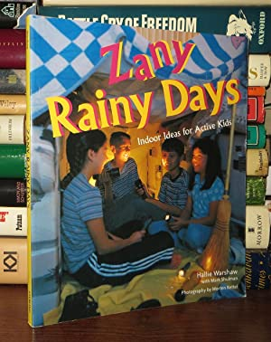 ZANY RAINY DAYS Indoor Ideas for Active Kids: Warshaw, Hallie & Mark Shulman & Morten Kettel