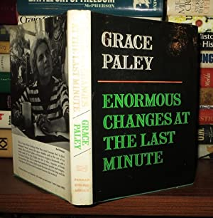 ENORMOUS CHANGES AT THE LAST MINUTE: Paley, Grace