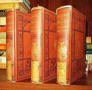 HISTORY OF THE CONQUEST OF MEXICO [ 3 Volume Set ]: Prescott, William H.