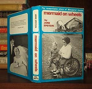 MERMAID ON WHEELS The Story of Margaret Lester: Epstein, June - Margaret Lester