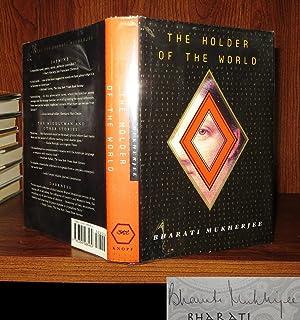 THE HOLDER OF THE WORLD Signed 1st: Mukherjee, Bharati