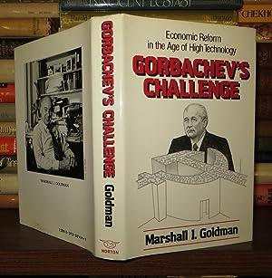 GORBACHEV'S CHALLENGE Economic Reform in the Age: Goldman, Marshall I.