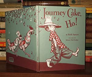 JOURNEY CAKE, HO!: Sawyer, Ruth; Robert