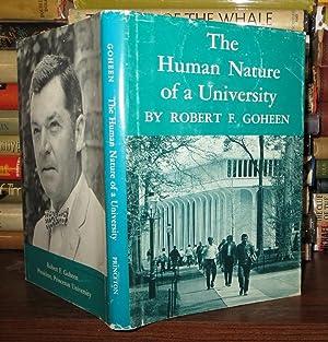 THE HUMAN NATURE OF A UNIVERSITY: Goheen, Robert F.