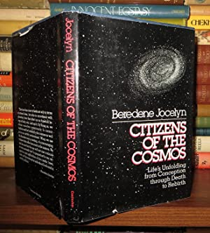 CITIZENS OF THE COSMOS The Key to Life's Unfolding from Conception through Death to Rebirth: ...